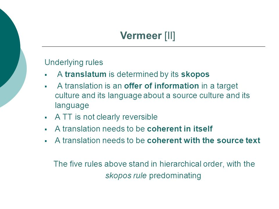 Vermeer [II] Underlying rules A translatum is determined by its skopos